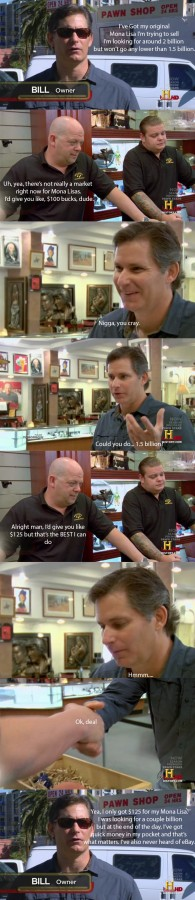 Every episode of pawn stars ever.