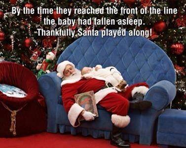 By the time baby made it to the front of the line he fell asleep. Luckily Santa played along.